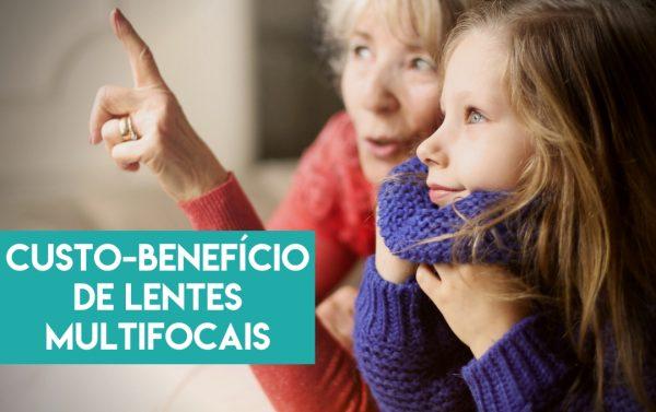 custo-beneficio de lentes multifocais