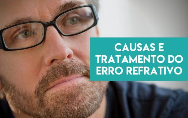 causas e tratamento do erro refrativo